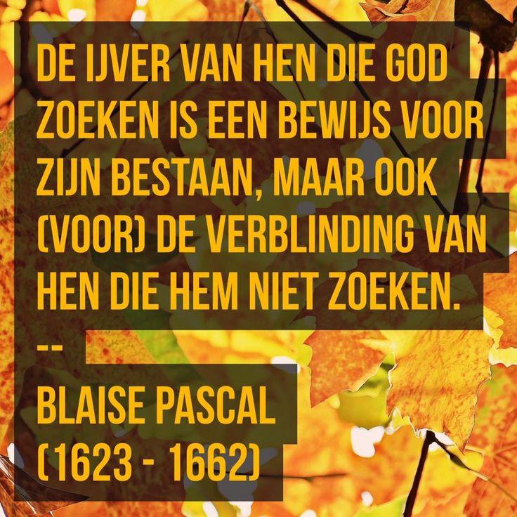 De ijver van hen die God zoeken - Blaise Pascal (1623 – 1662)