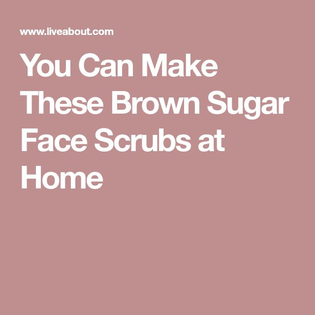 You Can Make These Brown Sugar Face Scrubs at Home