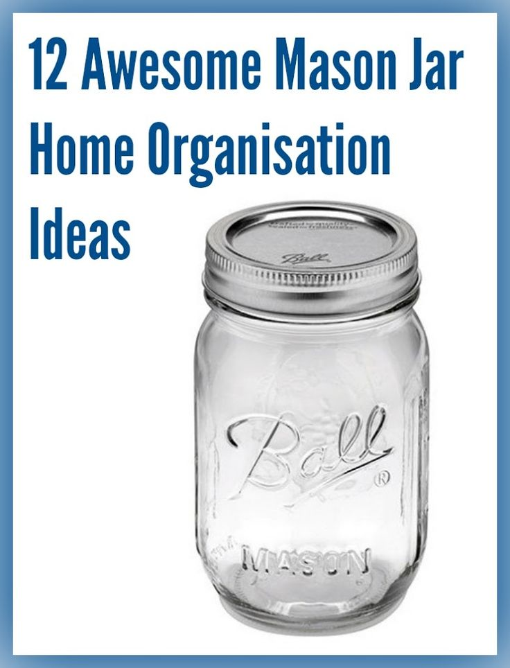 Get organized - awesome ideas for organizing your home wth Mason Jars. Aren't they the most fantastic ever storage?