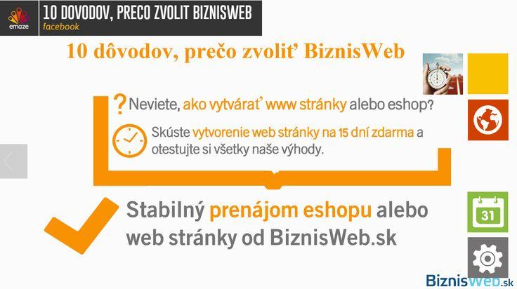 Dôvody, prečo vytvoriť vlastné stránky, resp. zvoliť prenájom eshopu od BiznisWeb nájdete v prezentácii - http://app.emaze.com/1101661/10-dovodov-preco-zvolit-biznisweb