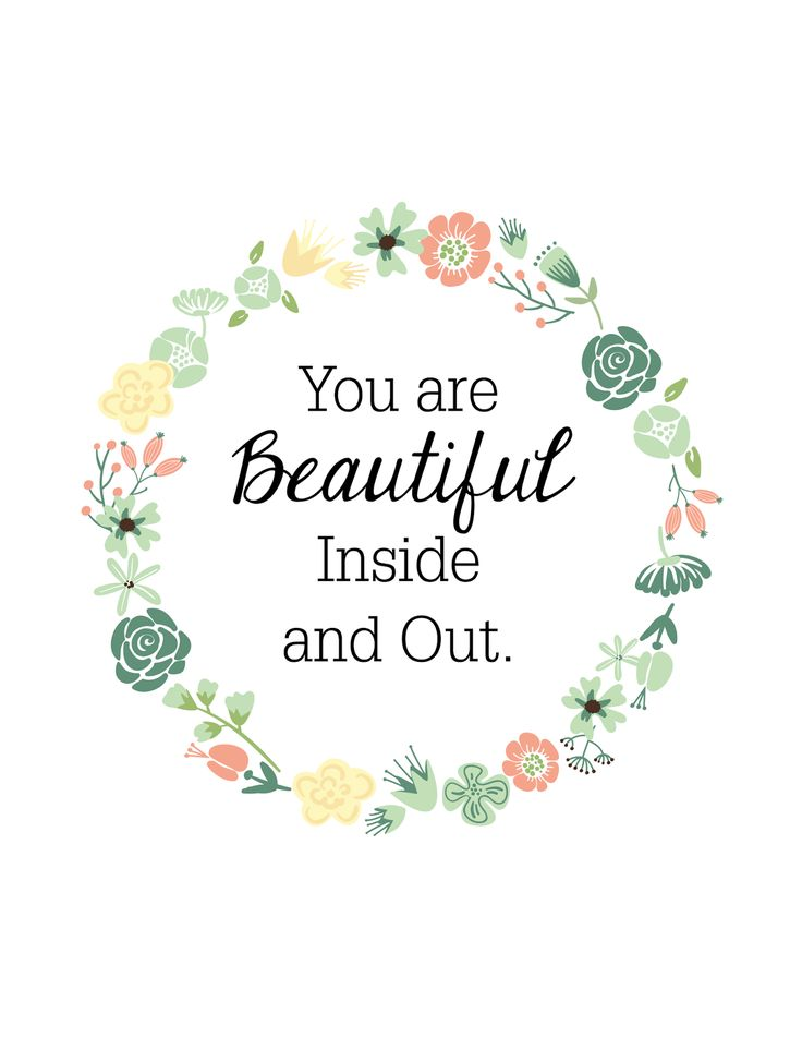 Oh So Lovely: YOU ARE BEAUTIFUL INSIDE & OUT