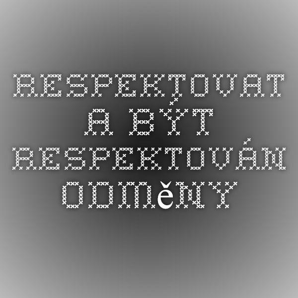 Respektovat a být respektován - Odměny