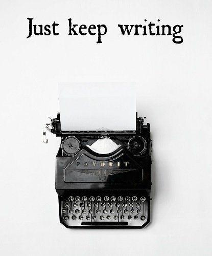 Keep writing!>> yeah, it's hard though                                                                                                                                                                                 More