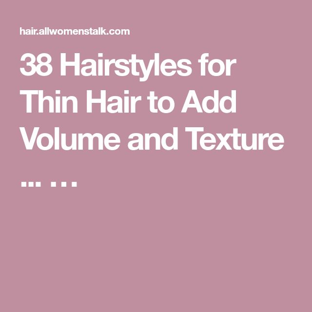 38 Hairstyles for Thin Hair to Add Volume and Texture ... …
