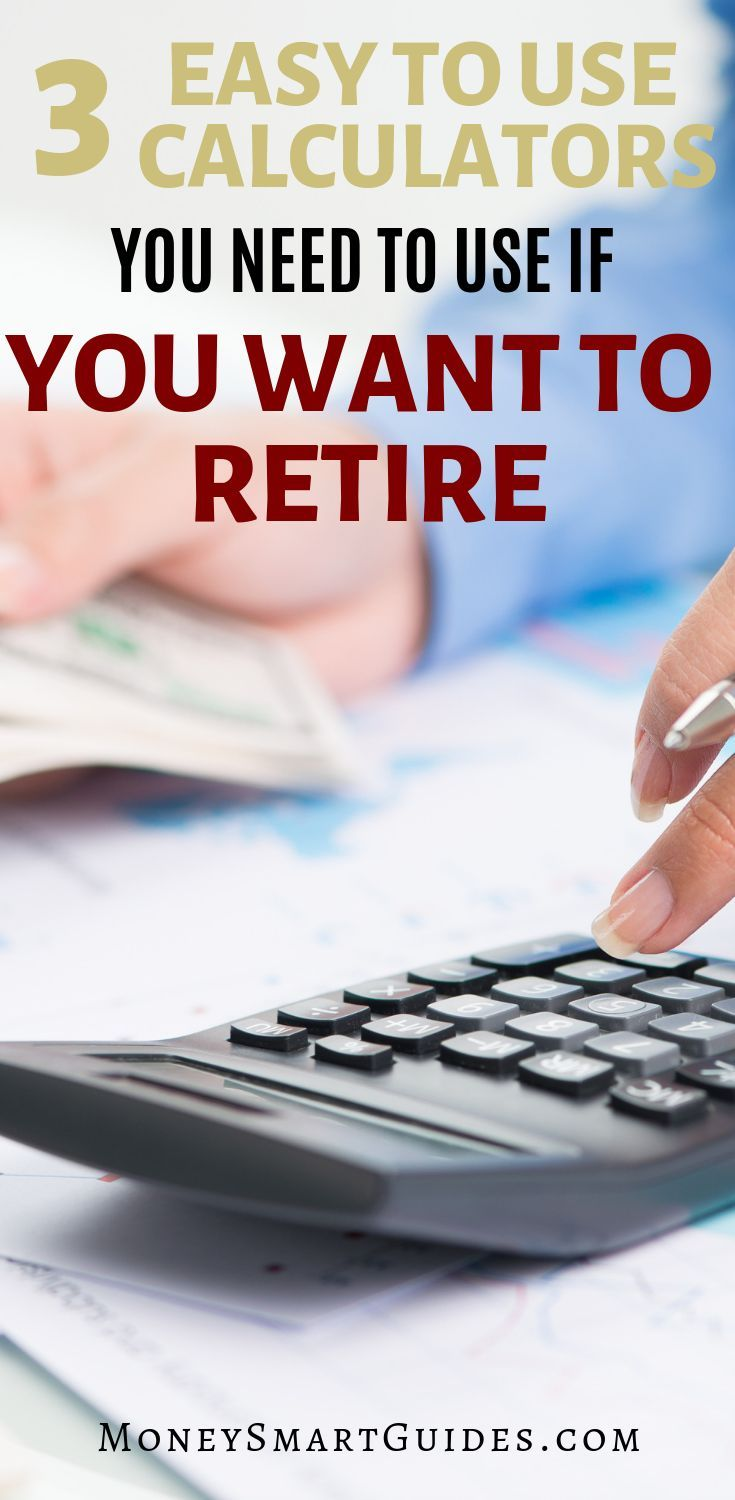 3 Easy To Use Calculators You Need To Use If You Want To Retire Retirementcalculators Retirementtools Ear Personal Finance Retirement Calculator Retirement