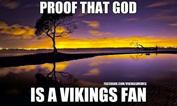 Proof That God Is A Vikings Fan Love My Vikings Pinterest Amazing Vikings Wallpaper Quotes