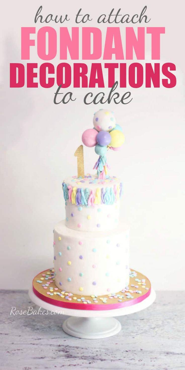 How to Stick Fondant Decorations to Cake | Fondant ...