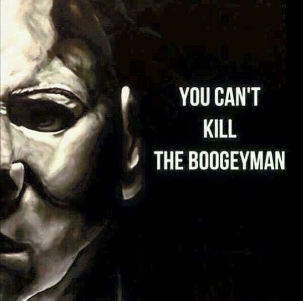 """""""You can't kill the boogeyman"""" Halloween (1978) quote"""