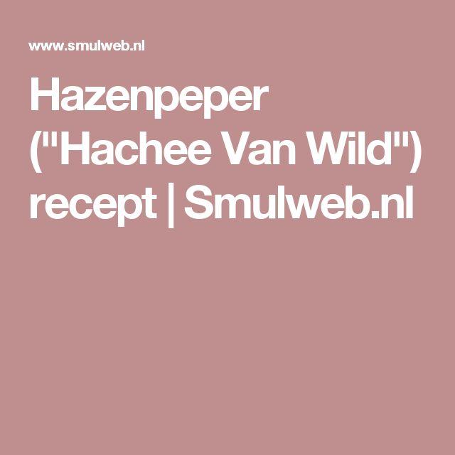 """Hazenpeper (""""Hachee Van Wild"""") recept   Smulweb.nl"""