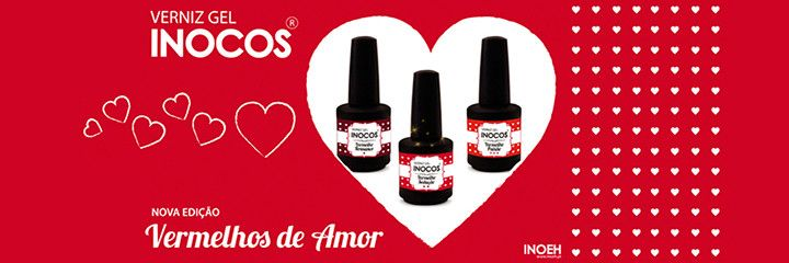 Verniz de Luxo - Inocos Verniz Gel Vermelhos de Amor. Vermelho Sedução, Vermelho Paixão e Vermelho Romance.