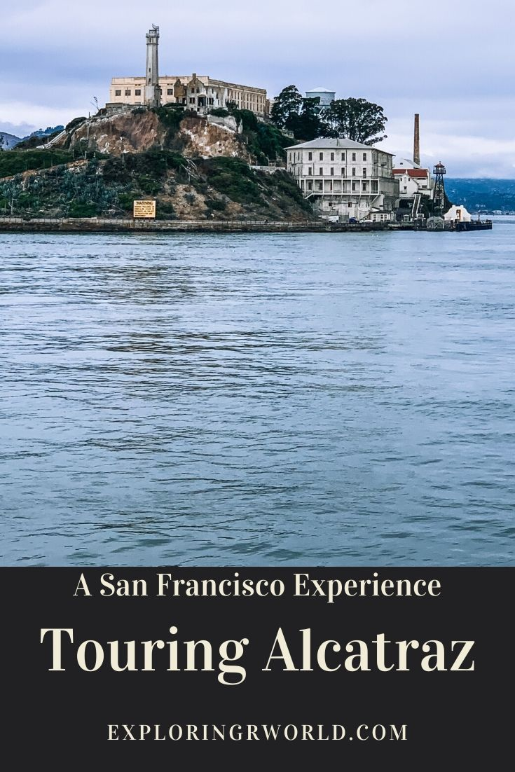 Touring Alcatraz Alcatraz Tour Travel Usa California Travel