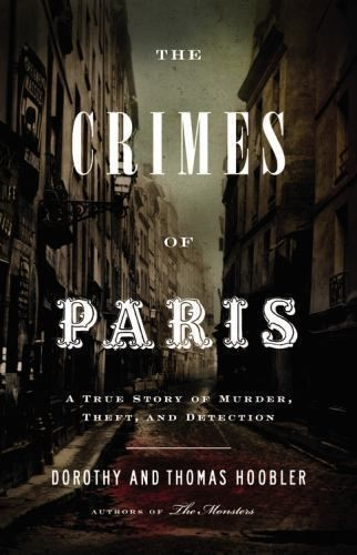 63 best true crime images on pinterest books to read libros and the crimes of paris a true story of murder theft and detection by fandeluxe Gallery