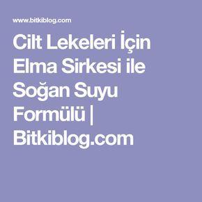 Cilt Lekeleri İçin Elma Sirkesi ile Soğan Suyu Formülü | Bitkiblog.com