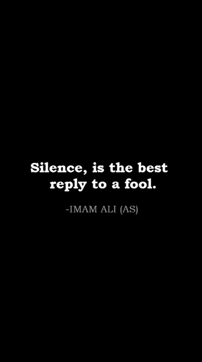 """I can't stand the """"Silent treatment"""" but I've learned through out the years, that sometimes, your silence says much more, when you don't respond to stubborn narrow minded people. That's only my opinion ;-b Even though it's hard not to respond."""