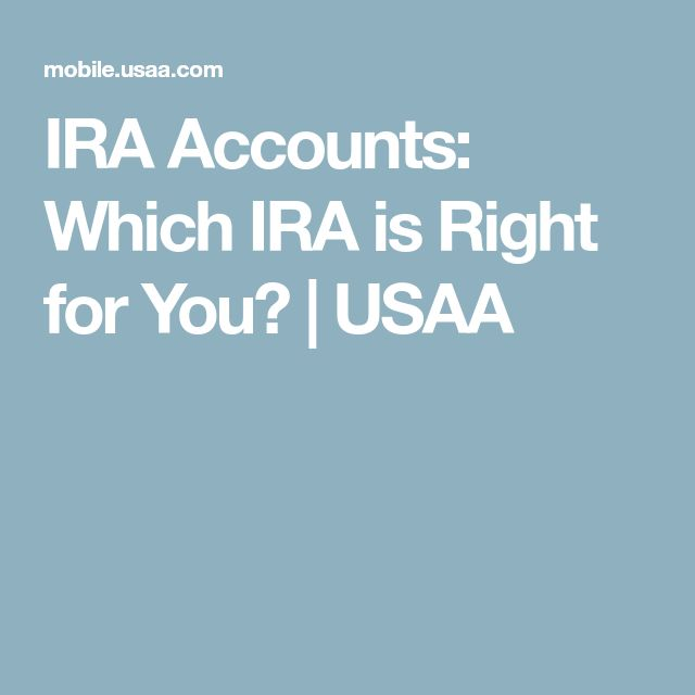 IRA Accounts: Which IRA is Right for You? | USAA