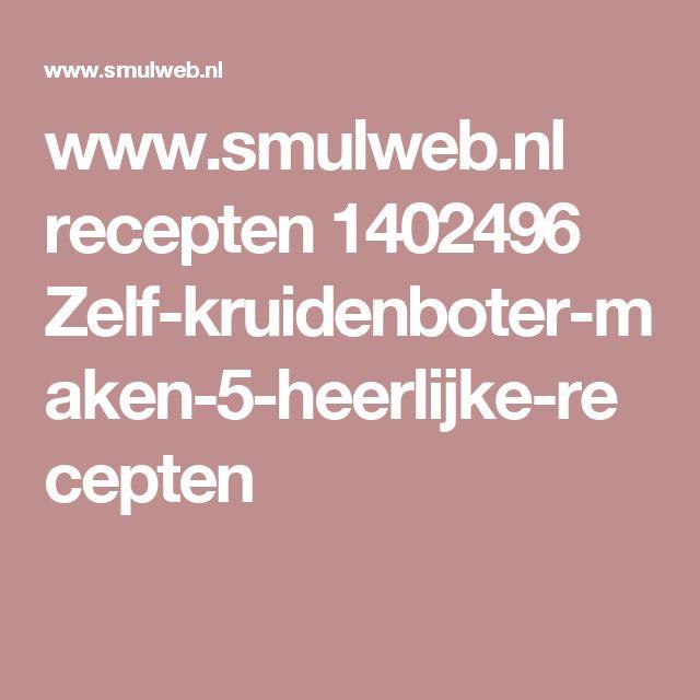 www.smulweb.nl recepten 1402496 Zelf-kruidenboter-maken-5-heerlijke-recepten
