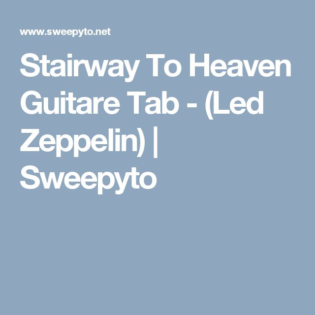Stairway To Heaven Guitare Tab - (Led Zeppelin) | Sweepyto
