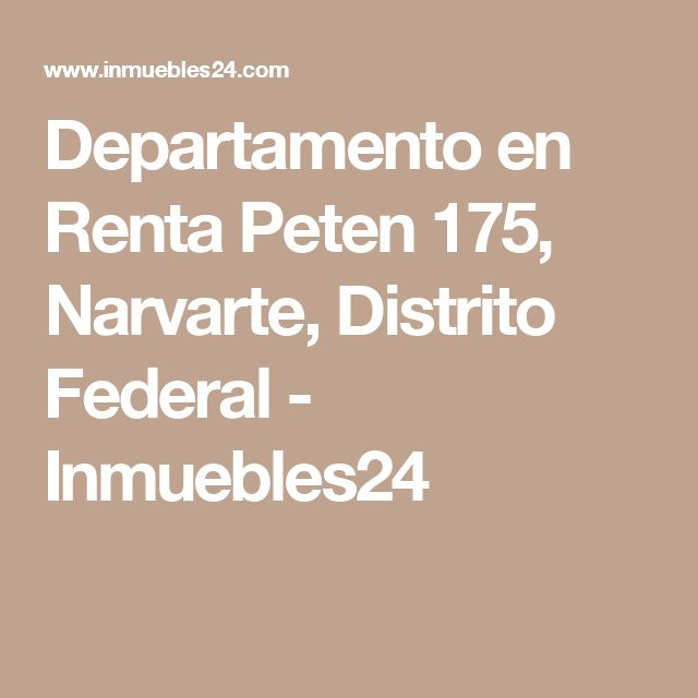 Departamento en Renta Peten 175, Narvarte, Distrito Federal - Inmuebles24