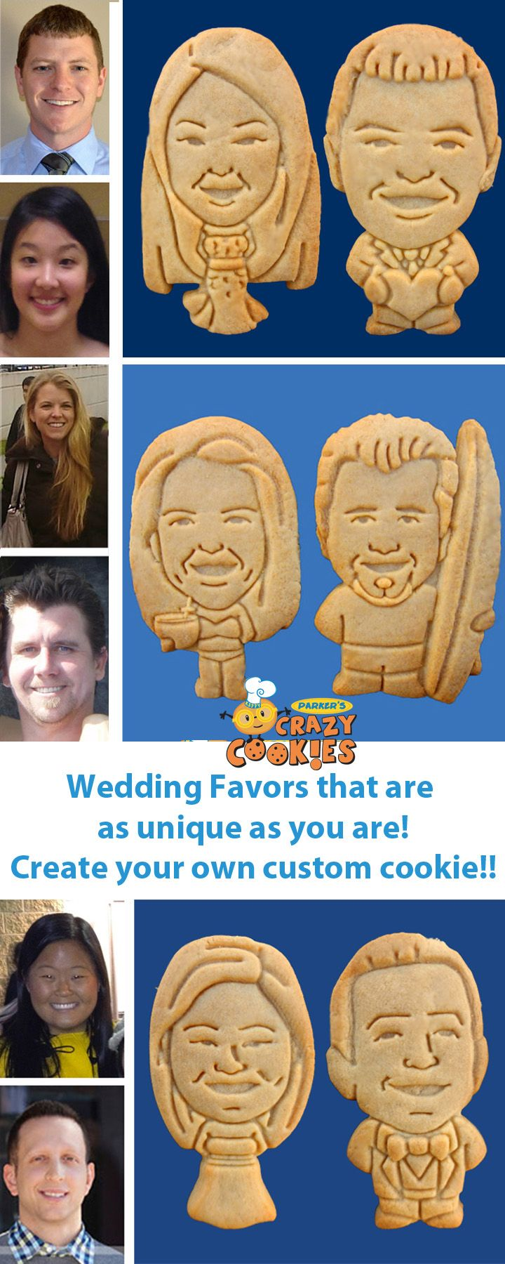 Send us your picture and we will turn you into cookies for your wedding!! Discovery the magic at www.parkerscrazycookies.com. As seen on the Today Show and the Food Network!!