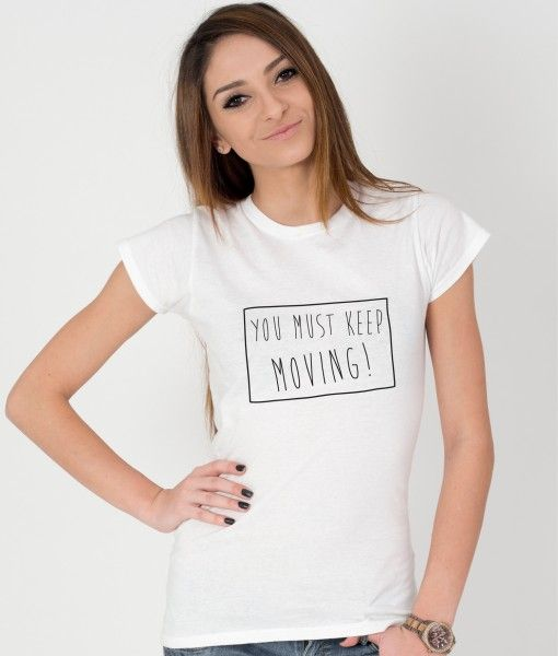 Tricou-dama-YOU-MUST-KEEP-MOVING-(4)
