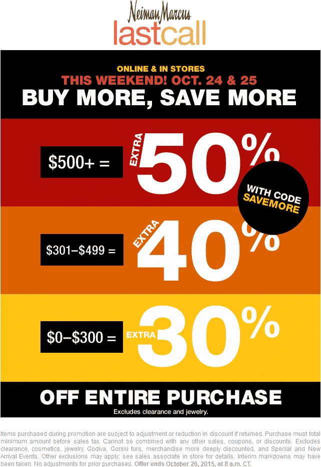Pinned October 24th: 30-50% off at Neiman #Marcus Last Call or online via promo code SAVEMORE #coupon via The #Coupons App