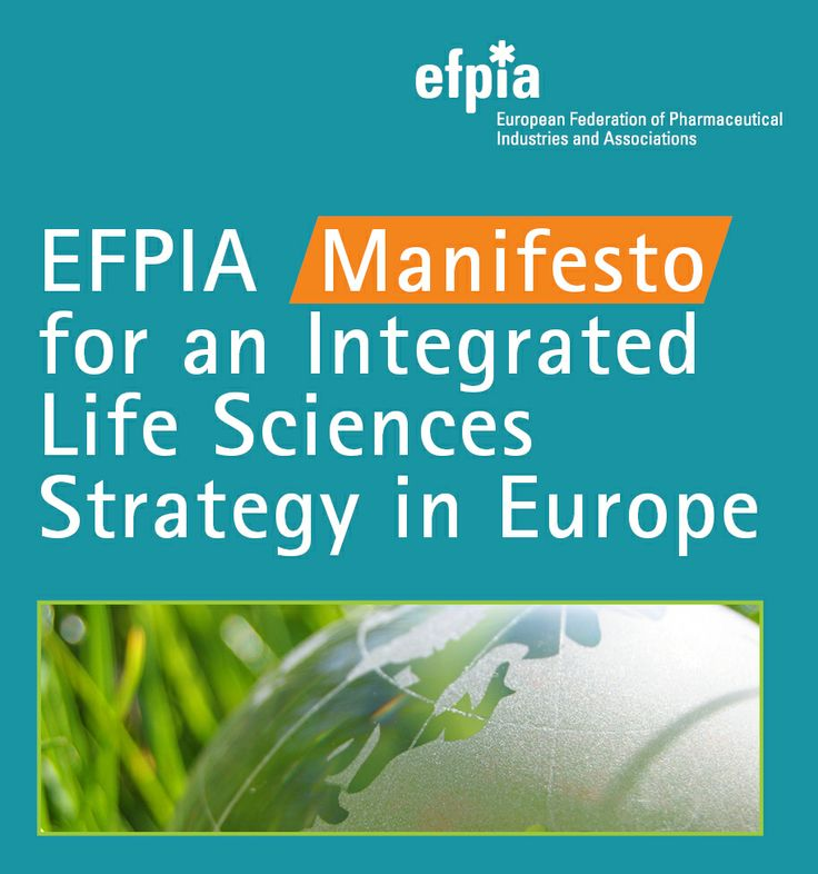 EFPIA Launches Manifesto for an Integrated Life Sciences Strategy for Europe  http://www.efpia.eu/mediaroom/161/43/EFPIA-Launches-Manifesto-for-an-Integrated-Life-Sciences-Strategy-for-Europe
