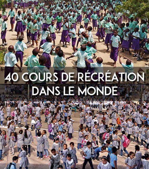 40 cours de récréation aux quatre coins du monde