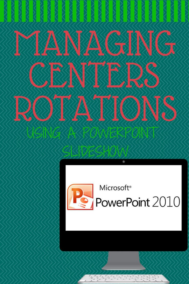 Use Powerpoint to manage your centers rotation- even the timing!