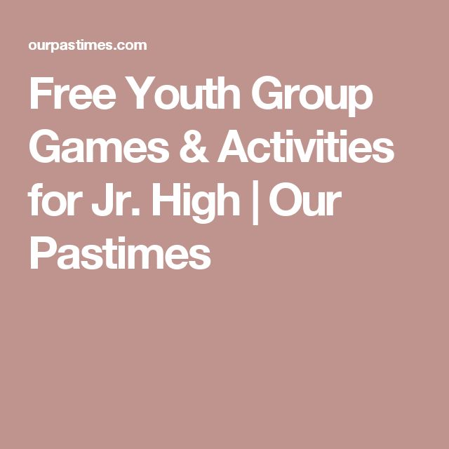 Free Youth Group Games & Activities for Jr. High   Our Pastimes