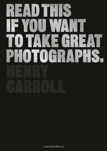 Read This If You Want to Take Great Photographs von Henry Carroll http://www.amazon.de/dp/1780673353/ref=cm_sw_r_pi_dp_Wcj1wb0340ZEP