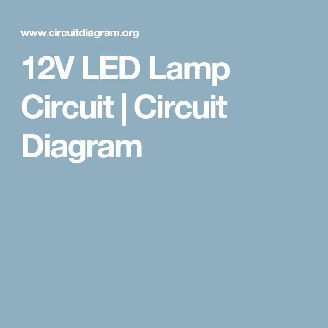 12V LED Lamp Circuit | Circuit Diagram