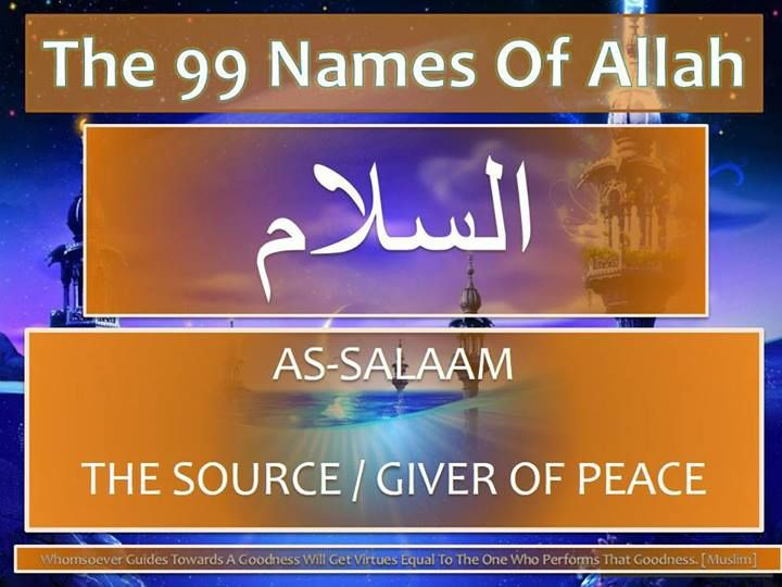 5 As-Salaam (السلام) The Source / Giver Of Peace