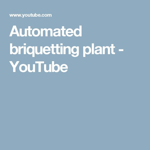 Automated briquetting plant - YouTube