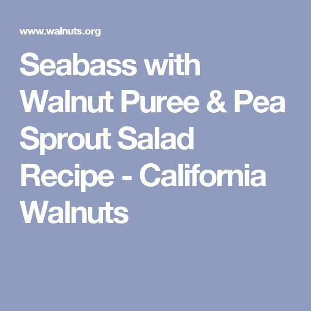 Seabass with Walnut Puree & Pea Sprout Salad Recipe - California Walnuts