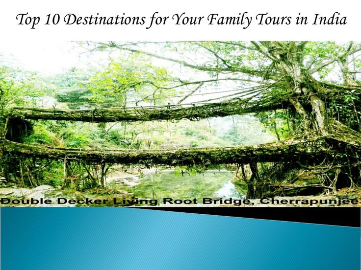 Top 10 Destinations for Your Family Tours in India by Uttam Roy via slideshare