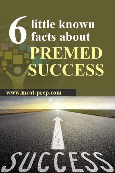 Premed blog post on 6 little known facts about premed success. There is nothing easy about getting into medical school. But year after year, students succeed in getting accepted and so will you.