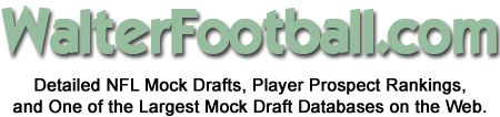 http://pinterest.com/pin/7248049374844549/ WalterFootball.com - Detailed NFL Mock Drafts, Player Prospect Rankings, and One of the Largest Mock Draft Databases on the Web
