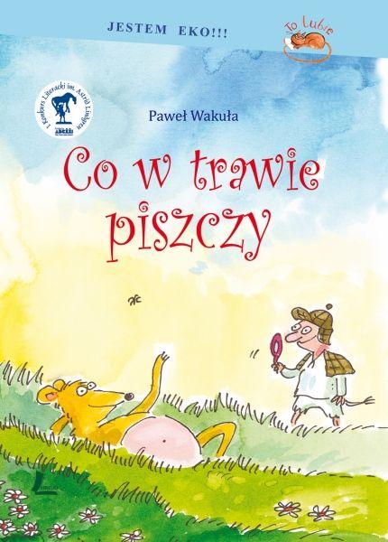 CO W TRAWIE PISZCZY, Paweł Wakuła