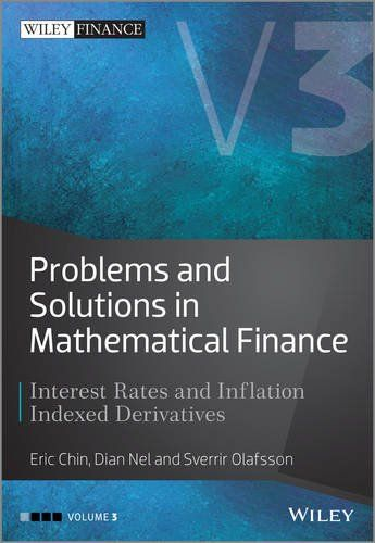 Problems and Solutions in Mathematical Finance: Interest Rates and Inflation Indexed Derivatives (The Wiley Finance Series)