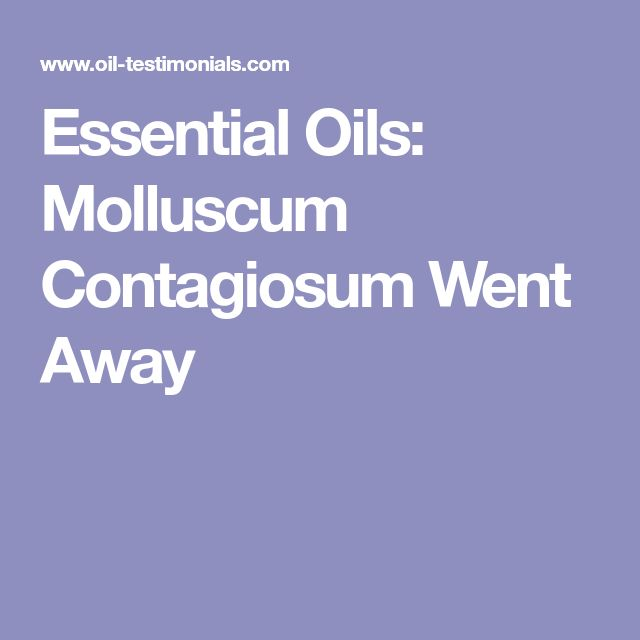 Essential Oils: Molluscum Contagiosum Went Away