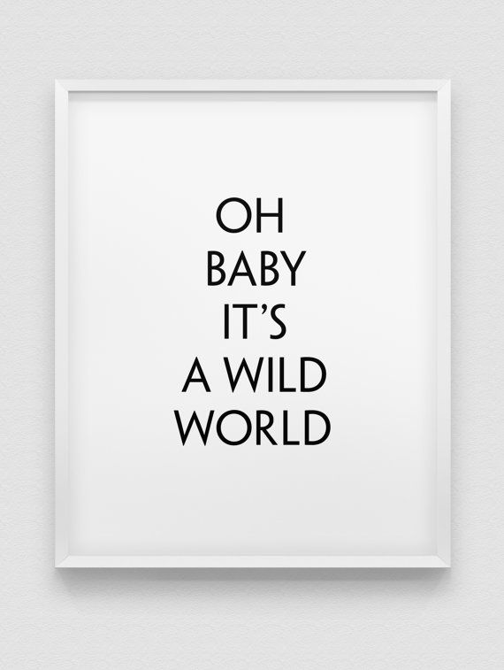 oh baby it's a wild world print // black and white home decor print //  typographic modern wall art on Etsy, $13.60 CAD