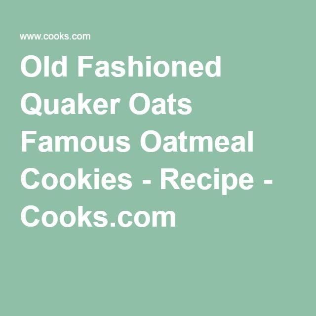Old Fashioned Quaker Oats Famous Oatmeal Cookies - Recipe - Cooks.com