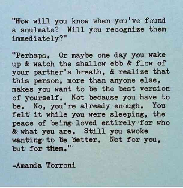 """""""How will you know if you've found a soul mate? Will you recognize them immediately?""""- Amanda Torroni"""