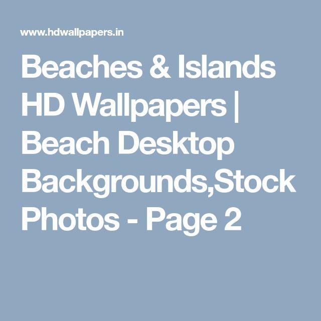 Beaches & Islands HD Wallpapers | Beach Desktop Backgrounds,Stock Photos - Page 2