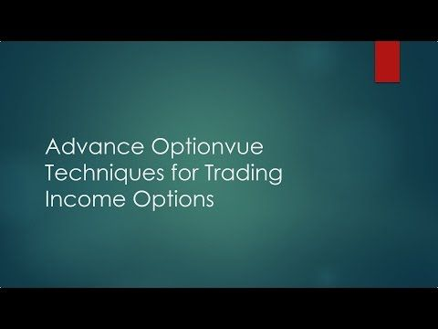Advanced OptionVue Techniques for Trading Income Options - https://www.lockeinyoursuccess.com/advanced-optionvue-techniques-for-trading-income-options/