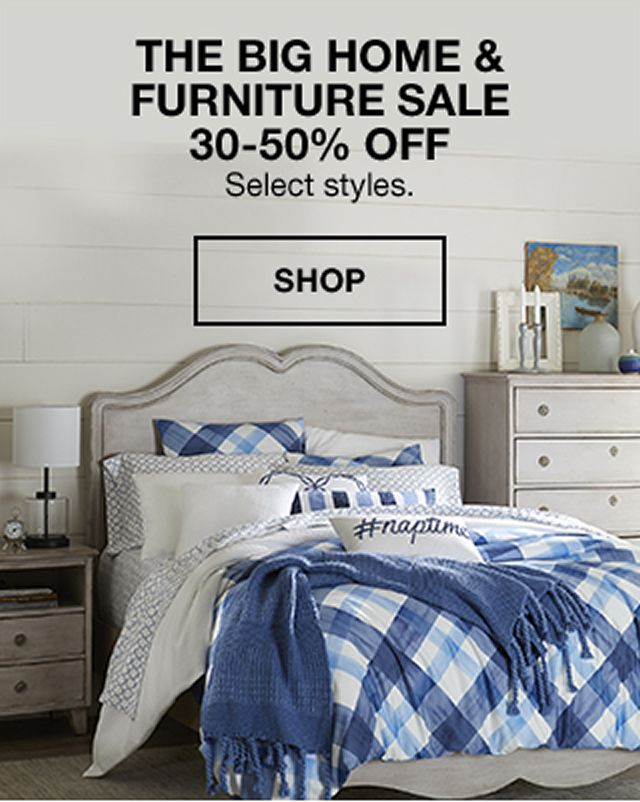 The Big Home And Furniture Sale 30 50 Percent Off Select Styles, Shop