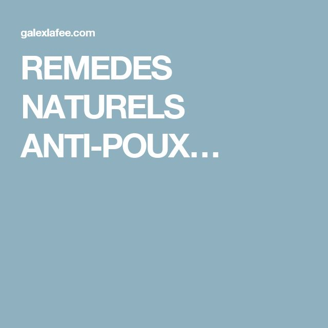 17 best ideas about anti poux on pinterest anti poux for Anti poux maison