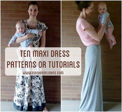 ten maxi patterns or tutorials: Maxi Dresses Tutorials, Maxi Dresses Patterns, Sewing Clothing, Ten Maxi, Maxis, Feathers Flight, Maxi Dress Patterns, Sewing Blogs, 10 Maxi