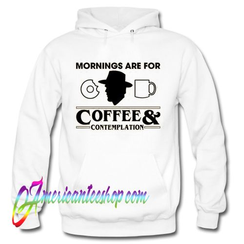 Jim Hopper Stranger Things Mornings Are For Coffee & Contemplation Hoodie
