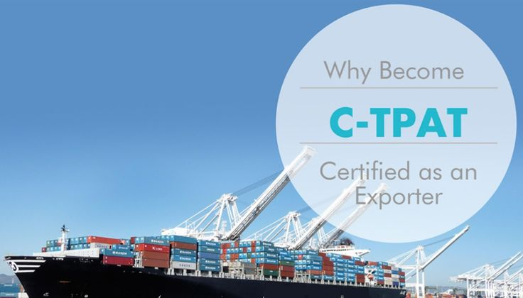 Why Become C-TPAT Certified as an Exporter